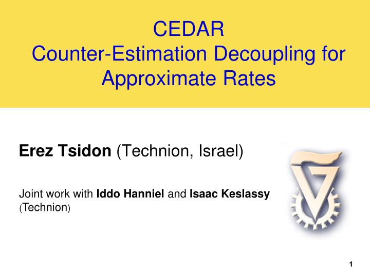 cedar counter estimation decoupling for approximate rates n.