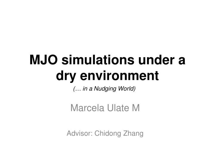 mjo simulations under a dry environment n.