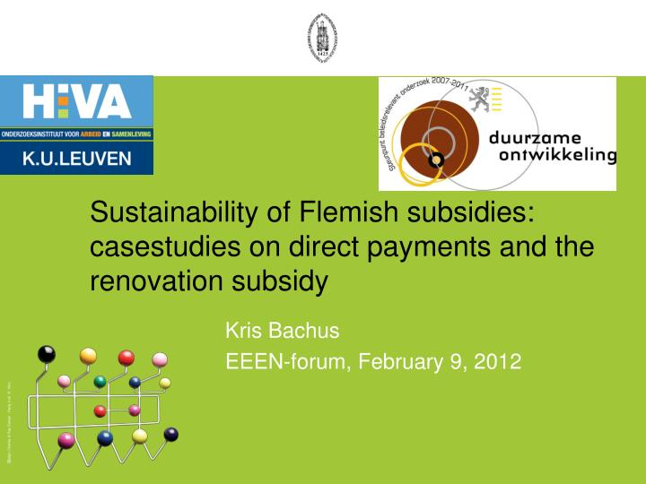 sustainability of flemish subsidies casestudies on direct payments and the renovation subsidy n.