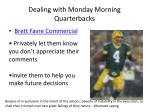 dealing with monday morning quarterbacks