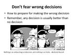 don t fear wrong decisions