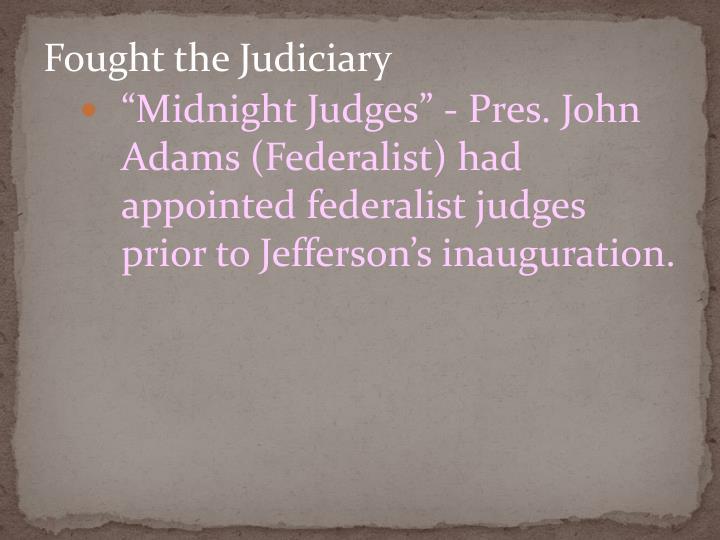 Fought the Judiciary