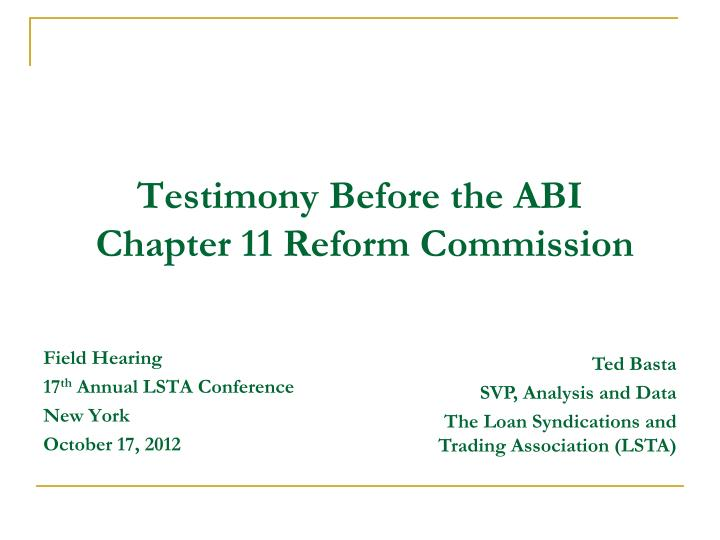 testimony before the abi chapter 11 reform commission n.