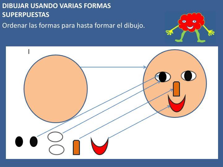 DIBUJAR USANDO VARIAS FORMAS SUPERPUESTAS