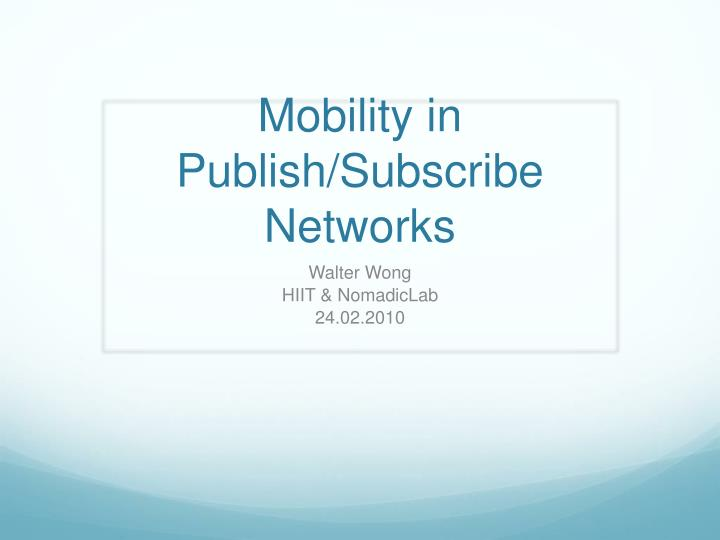Mobility in publish subscribe networks