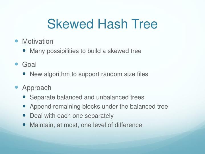 Skewed Hash Tree