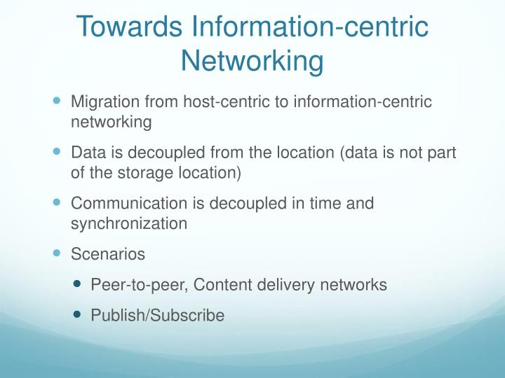 Towards Information-centric Networking