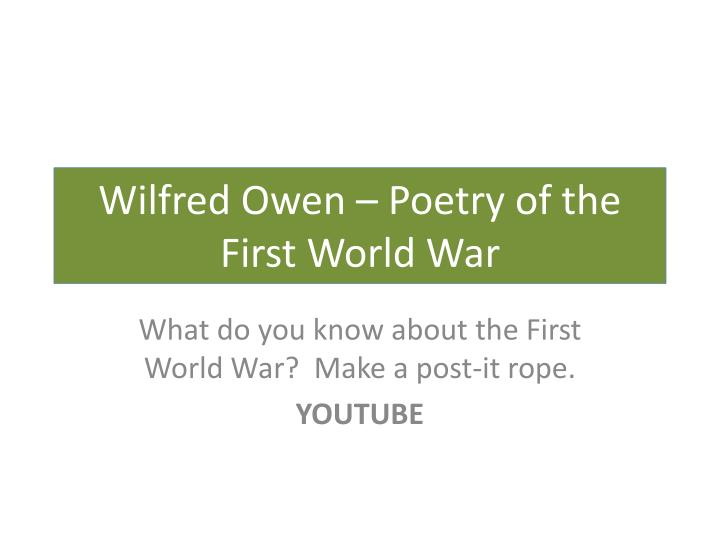 Ppt Wilfred Owen Poetry Of The First World War
