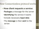 how connectionless protocol works