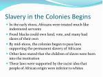 slavery in the colonies begins