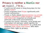 privacy is neither a mango nor an apple it is