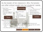 as the leader of her classroom mrs fernandez can offer critical insight into her students needs