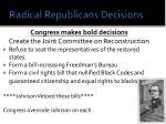 radical republicans decisions