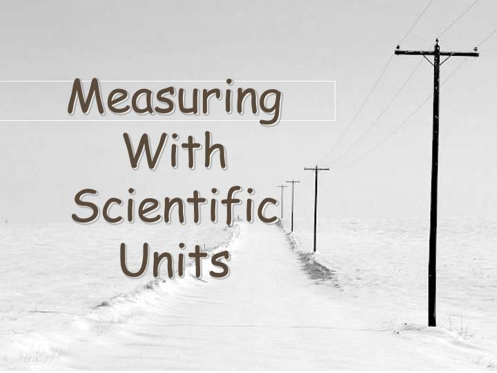 measuring with scientific units n.