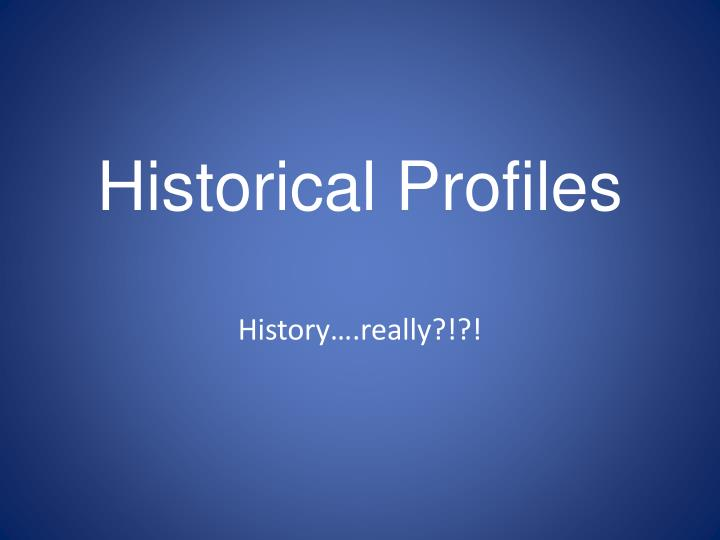 historical profiles n.