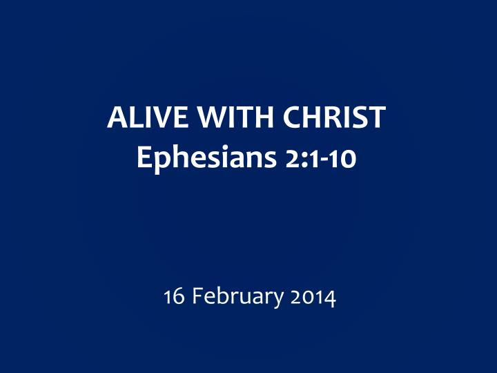 alive with christ ephesians 2 1 10 n.