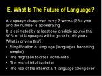 e what is the future of language