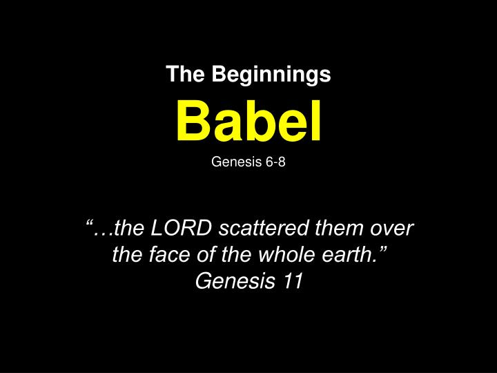 the beginnings babel genesis 6 8 n.