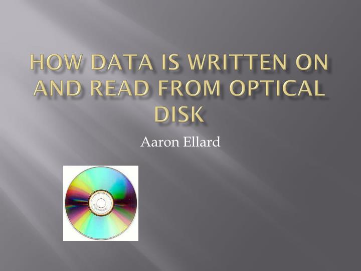 how data is written on and read from optical disk n.