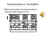 compression vs truncation