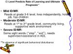 id level predicts rate of learning and ultimate prognosis
