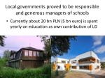 local governments proved to be responsible and generous managers of schools