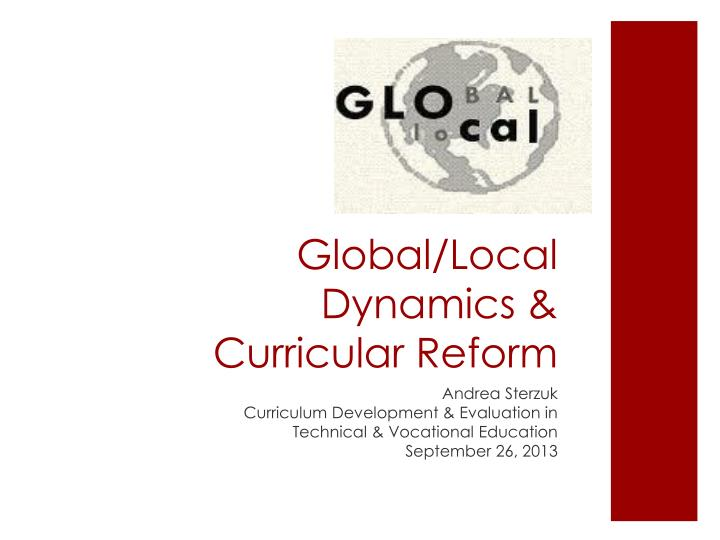 global local dynamics curricular reform n.
