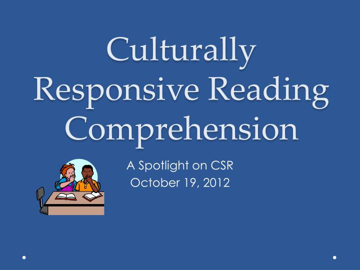 culturally responsive reading comprehension n.