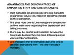 advantages and disadvantages of employing staff and line managers