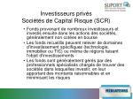 investisseurs priv s soci t s de capital risque scr