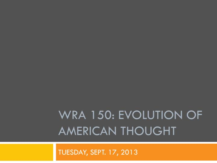 Wra 150 evolution of american thought
