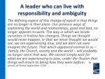 a leader who can live with responsibility and ambiguity