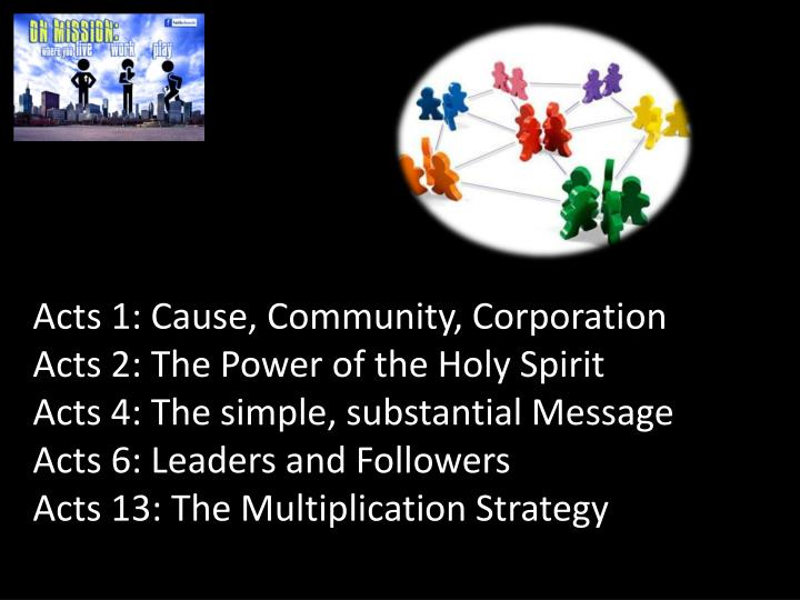 Acts 1: Cause, Community, Corporation
