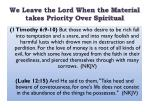 we leave the lord when the material takes priority over spiritual1