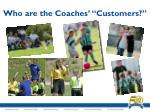 who are the coaches customers