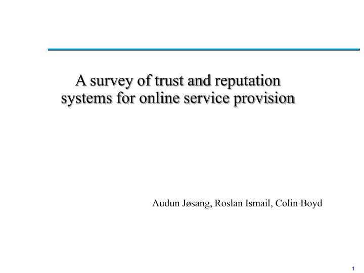 a survey of trust and reputation systems for online service provision n.