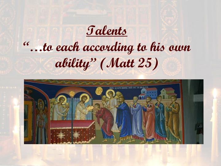 talents to each according to his own ability matt 25 n.