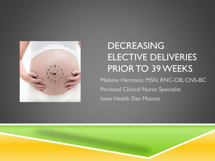 decreasing elective deliveries prior to 39 weeks n.