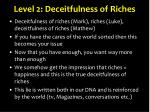 l evel 2 deceitfulness of riches