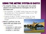 using the metric system is easy
