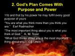 2 god s plan comes with purpose and power