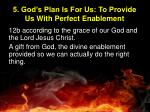 5 god s plan is for us to provide us with perfect enablement