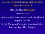 lessons jeremiah learned at the potter s house jeremiah 184