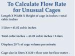 to calculate flow rate for unusual cages