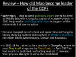 review how did mao become leader of the ccp