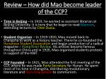 review how did mao become leader of the ccp1