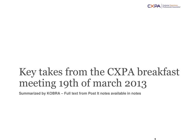 key takes from the cxpa breakfast meeting 19th of march 2013 n.