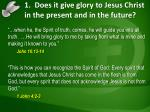 1 does it give glory to jesus christ in the present and in the future