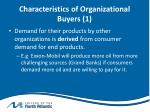 characteristics of organizational buyers 1