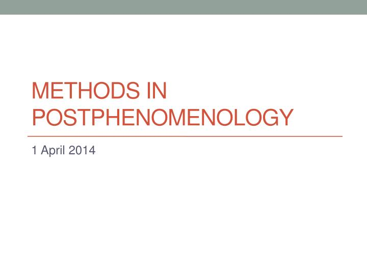 methods in postphenomenology n.